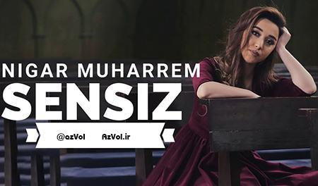 دانلود آهنگ ترکی جدید Nigar Muharrem به نام Sensiz